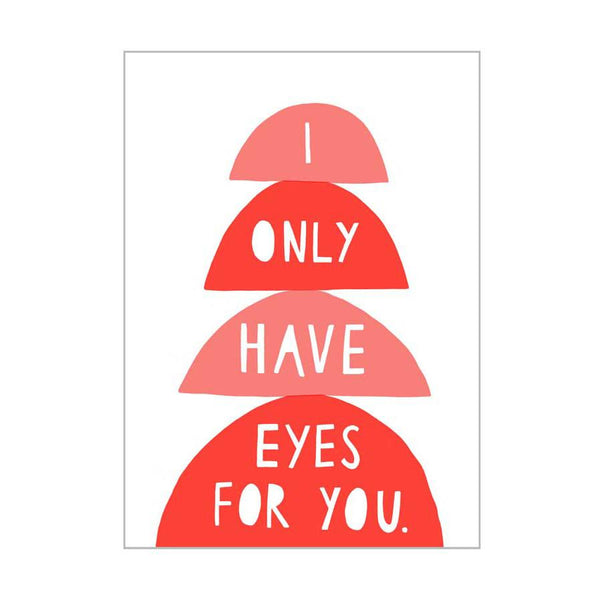 Card . Any Occasion - I Only Have Eyes For You