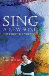 Sing a New Song - Timothy Radcliffe
