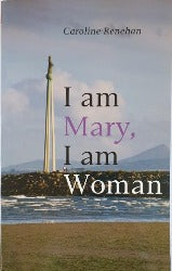 I am Mary, I am Woman
