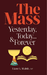 The Mass: Yesterday, Today … and Forever