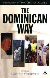 The Dominican Way: These conversations with 17 members of the Dominican Family (nine men and eight women) reveal the amazing range of undertakings that can fit the work and charism of the Order of Preachers.