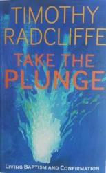 Take the Plunge by Timothy Radcliffe O.P. - In this book he argues that Christianity will only thrive today, overcoming the challenges of secularism and religious fundamentalism.