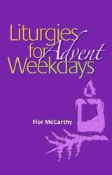 Liturgies for Weekdays - Advent: With Reflections for Saints' Days, by Vincent Ryan, O.S.B.  Liturgies for Weekdays: Advent is designed to help make the celebration of Advent a time of joyful expectation.