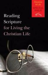 Reading Scripture for Living the Christian Life - Edited by Bernard  Treacy, OP, Thomas L. Brodie OP, Frances M. Young and J. Cecil McCullough