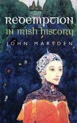 Redemption on Irish History by John Marsden: With chapters on Pearse and Connolly, history, theology, politics, economics come together in creative dialogue to illuminate topics such as nationalism, unionism, and republicanism.