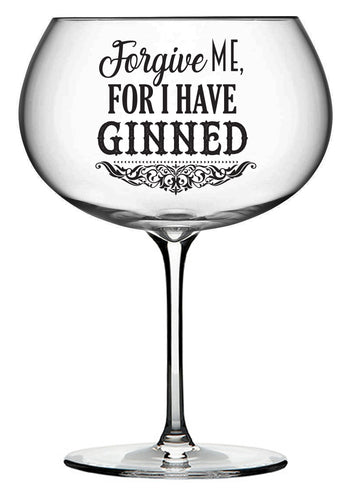 Forgive me for I have Ginned' Gin Bloom Glass