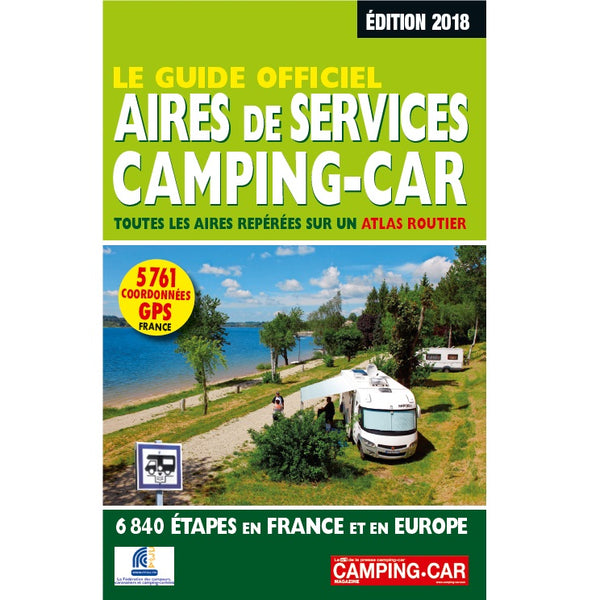 Le Guide Officiel Aires de Services Camping Car 2018 9782358390514 front cover