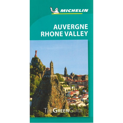 Auvergne Rhone Valley - Michelin Green Guide 9782067229532 front cover