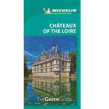 Load image into Gallery viewer, Chateaux Loire - Michelin Green Guide 9782067229549 front cover