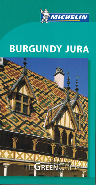 Burgundy Jura - Michelin Green Guide IBSN:9782067223516 Travelguide, Tour, Driving Tour