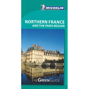 Northern France - Michelin Green Guide IBSN:9782067220508 Travelguide, Tour, Driving Tour