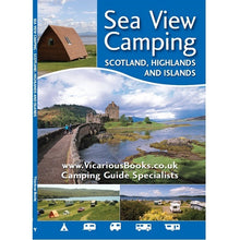 Load image into Gallery viewer, Sea View Camping Scotland, Highlands and Islands united kingdom uk campsite guidebook by vicarious media books front cover