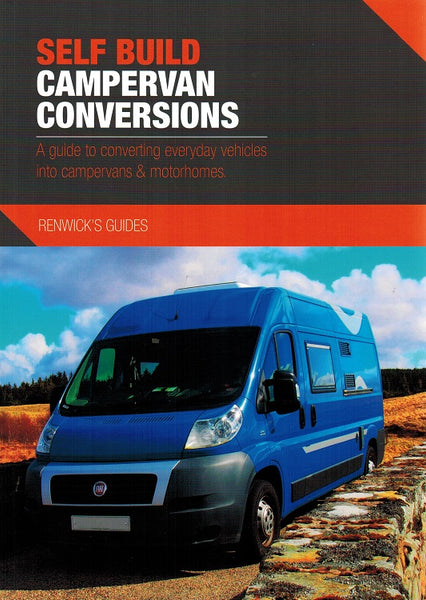 Self Build Campervan Conversions Renwicks Guides 9780992606534 front cover