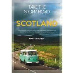 Take The Slow Road: Scotland by Martin Dorey 9781844865383 front cover