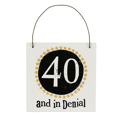The Bright Side - 40 and in Denial Sign-Signs-The Bright Side-The Fabulous Gift Store