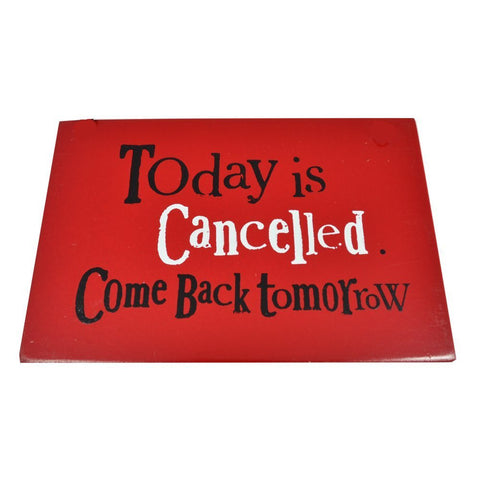The Bright Side - Today Is Cancelled Sign-Signs-The Bright Side-The Fabulous Gift Store