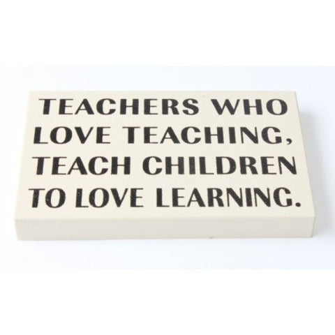 Heaven Sends - 'Teachers Who Love Teaching ...' Wood Sign-Signs-Heaven Sends-The Fabulous Gift Store