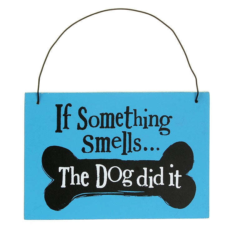 The Bright Side - If Something Smells The Dog Did It Sign
