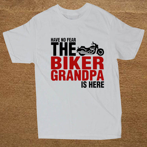 Plus Size Have No Fear The Biker Grandpa Is Here Men Male T Shirt Classic Short Sleeve Thanksgiving Day Custom Family Tee Shirts