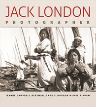 Jack London, Photographer (Jeanne Campbell Reesman, Sara S. Hodson, Philip Adam)