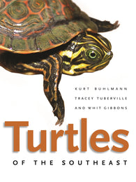 Turtles of the Southeast (Kurt Buhlmann, Tracey Tuberville, Whit Gibbons)