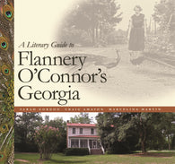 Literary Guide to Flannery O'Connor's Georgia (Craig Amason, Marcelina Martin)