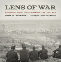 Lens of War (J. Matthew Gallman, Gary W. Gallagher)