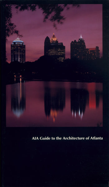 AIA Guide to the Architecture of Atlanta (Isabelle Gournay, Paul Beswick, Gerald W. Sams)