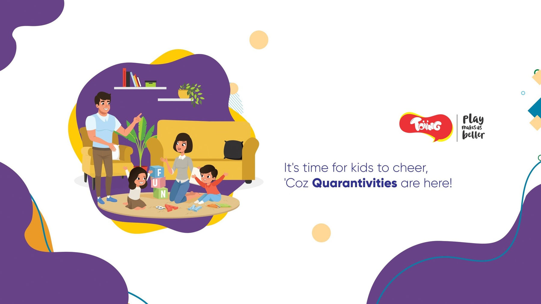 Toiing Quarantivities: Engaging Kids At Home | Age 3 - 5 Years