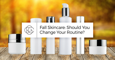 Fall Skincare - Should You Change Your Routine?