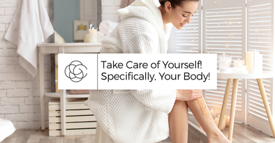 Take Care of Yourself! Specifically, Your Body!