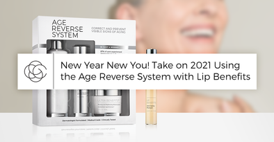 New Year New You! Take on 2021 Using the Age Reverse System with Lip Benefits