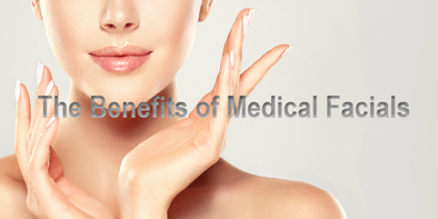 The Benefits of Medical Facials