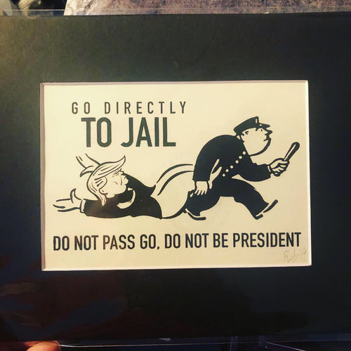 Trump Go To Jail Screen Print - 5x7
