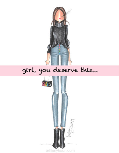 Girl, you deserve this...