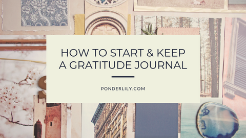 How to Start and Keep a Gratitude Journal