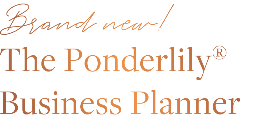 Brand New! The Ponderlily Business Planner
