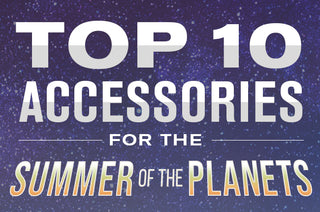 Top 10 Accessories for the Summer of the Planets