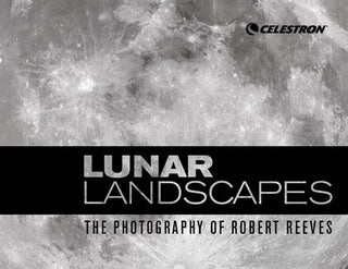 Lunar Landscapes: The Photography of Robert Reeves