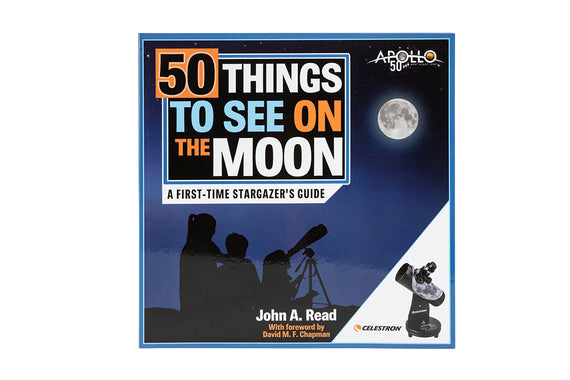 50 Things to See on the Moon by John A Read