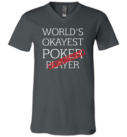 World's Okayest Poker Player Guaranteed V-Neck Tee - MicroGrinder Poker Shop