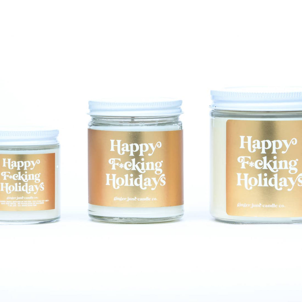 Happy F*cking Holidays • Vanilla Oak Non Toxic Soy Candle
