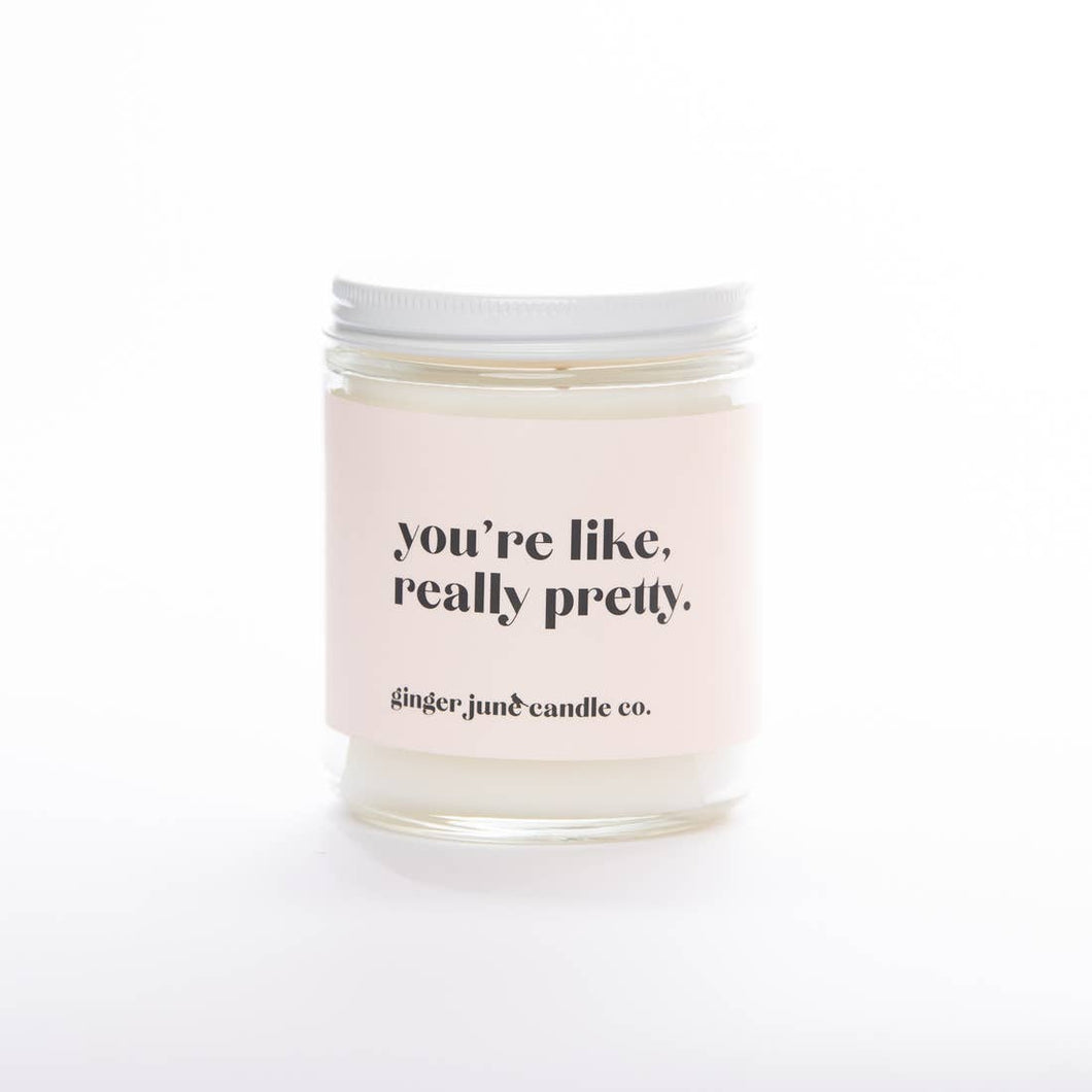 You're Like Really Pretty • Vanilla Oak Non Toxic Soy Candle