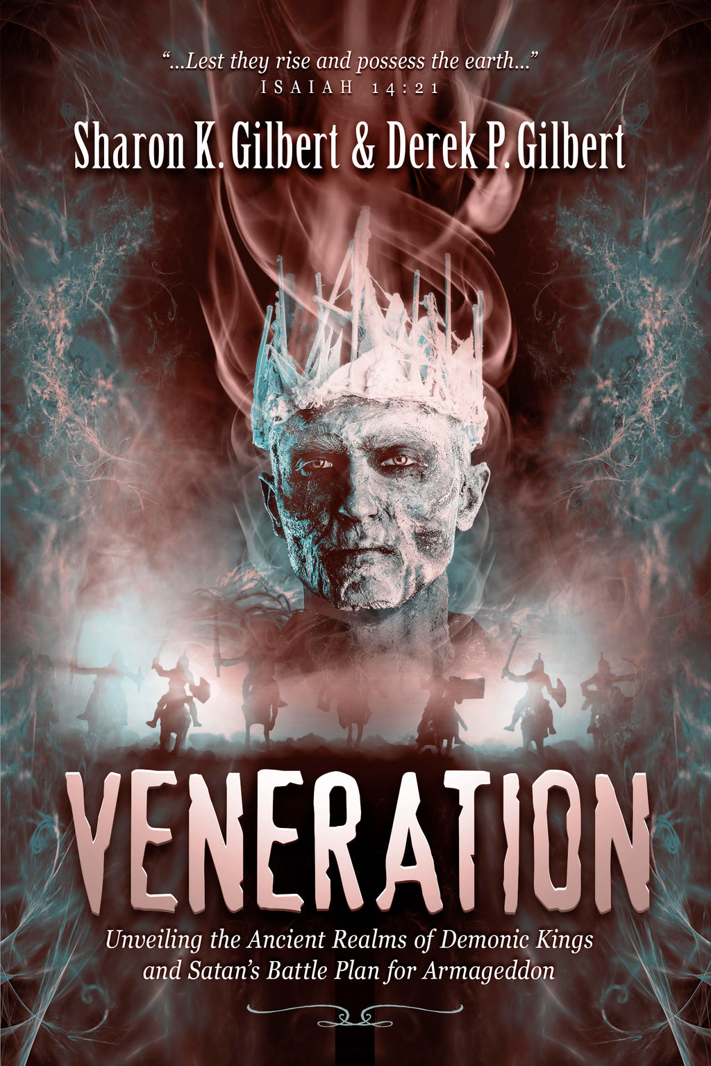 Veneration: Unveiling the Ancient Realms of Demonic Kings and Satan's Battle Plan for Armageddon