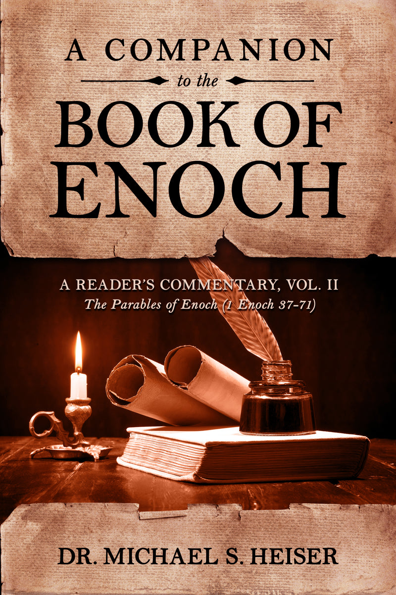 A Companion to the Book of Enoch A Reader's Commentary, Vol II: The Parables of Enoch (1 Enoch 37-71)
