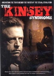 The KINSEY Syndrome: How One Man Destroyed the Morality of America