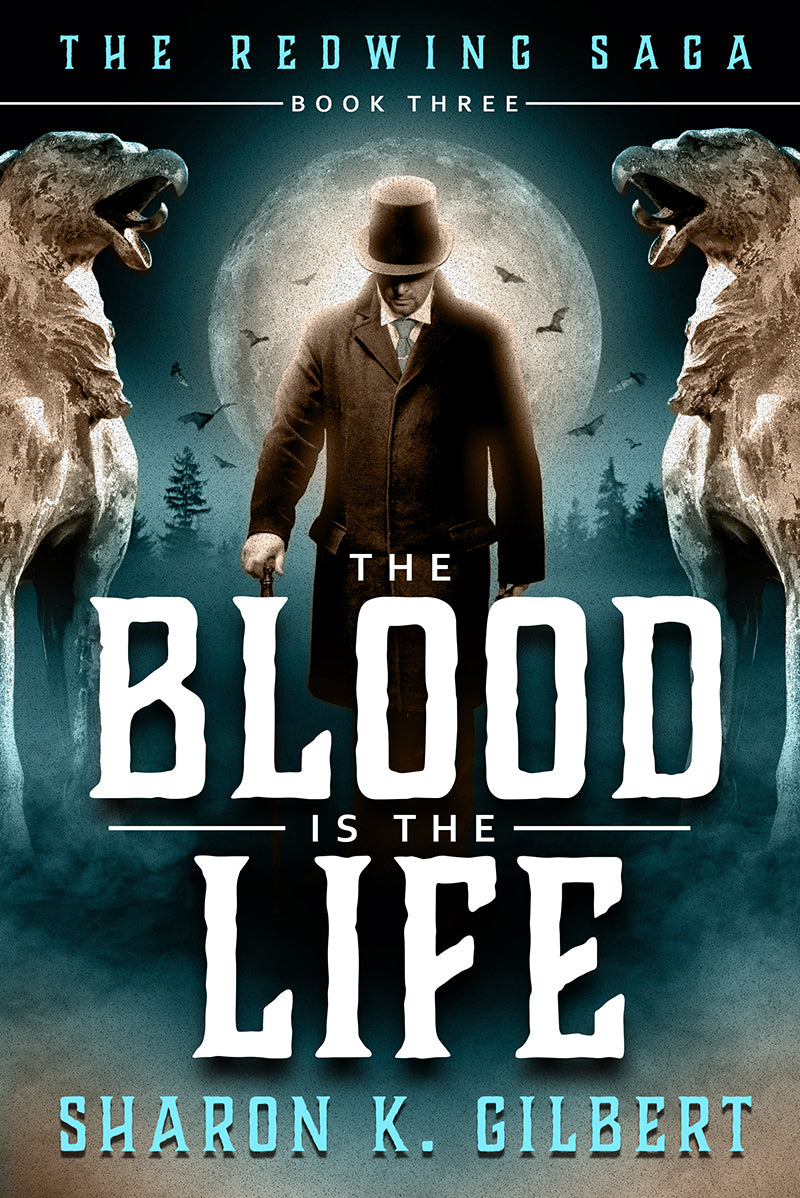 The Blood is the Life: Volume 3 in the Redwing Saga