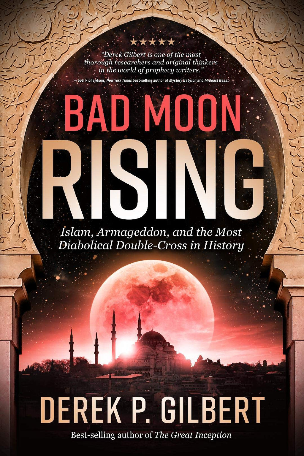 Bad Moon Rising: Islam, Armageddon, and the Most Diabolical Double-Cross in History