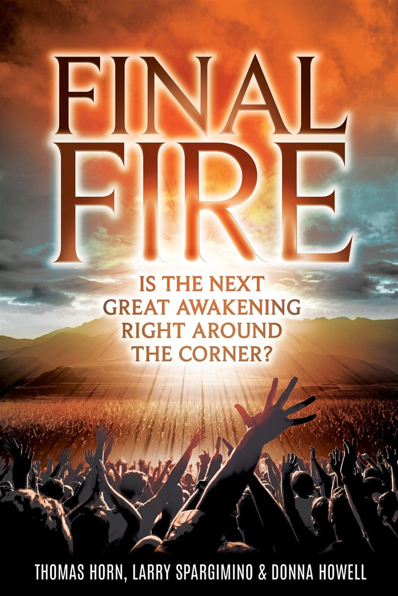Final Fire: Is The Next Great Awakening Right Around The Corner?