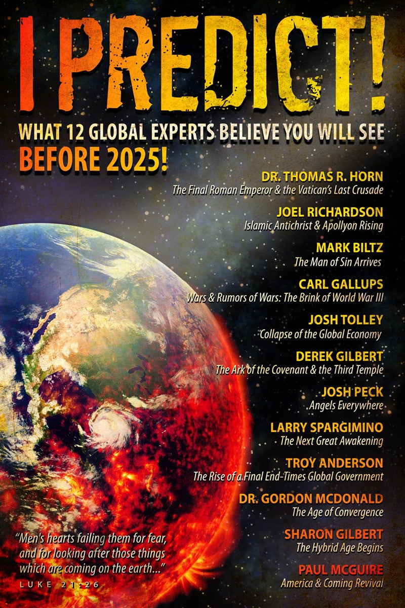 I, Predict: What 12 Global Experts Believe You Will See Before 2025!
